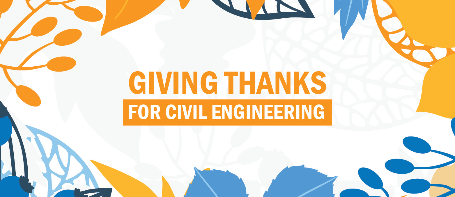Giving Thanks for Civil Engineering